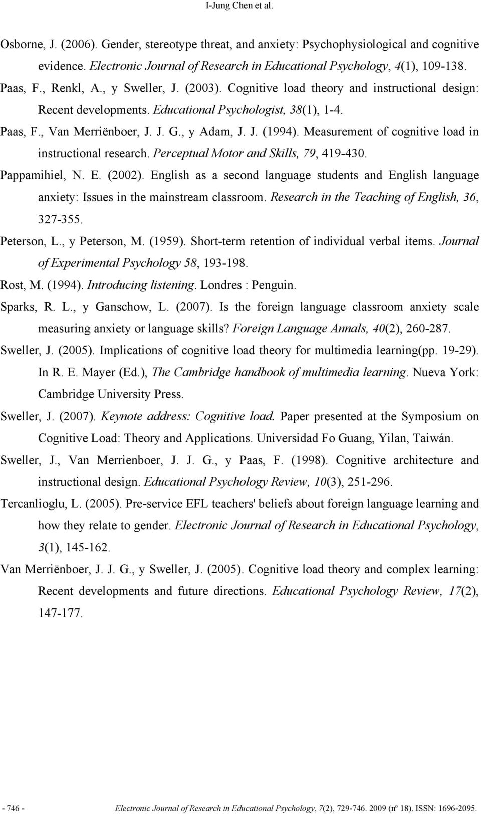 Measurement of cognitive load in instructional research. Perceptual Motor and Skills, 79, 419-430. Pappamihiel, N. E. (2002).