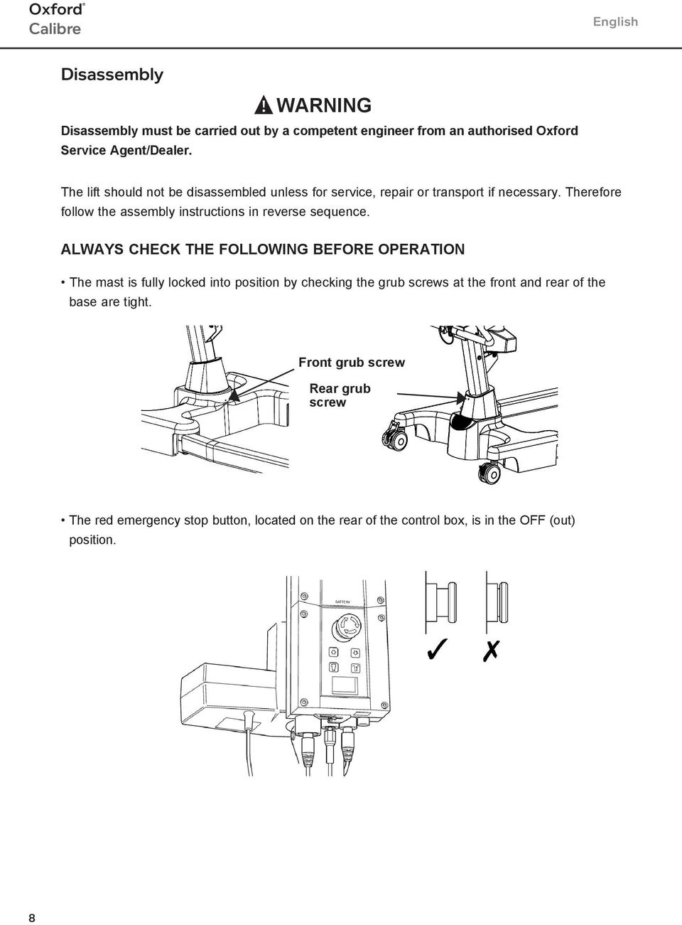 Therefore follow the assembly instructions in reverse sequence.