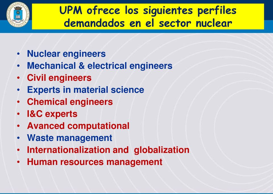 material science Chemical engineers I&C experts Avanced computational
