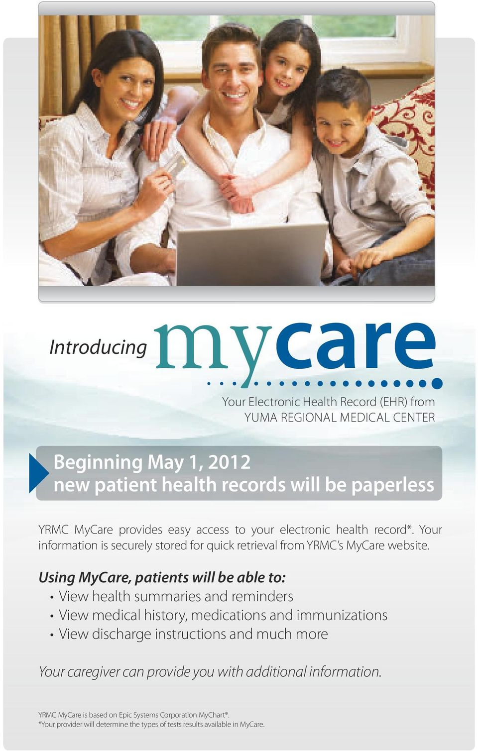 Your information is securely stored for quick retrieval from YRmc s mycare website.