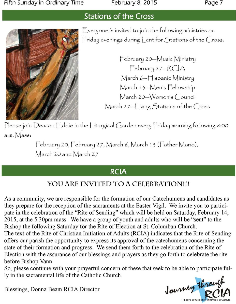 every Friday morning following 8:00 a.m. Mass: February 20, February 27, March 6, March 13 (Father Mario), March 20 and March 27 YOU ARE INVITED TO A CELEBRATION!