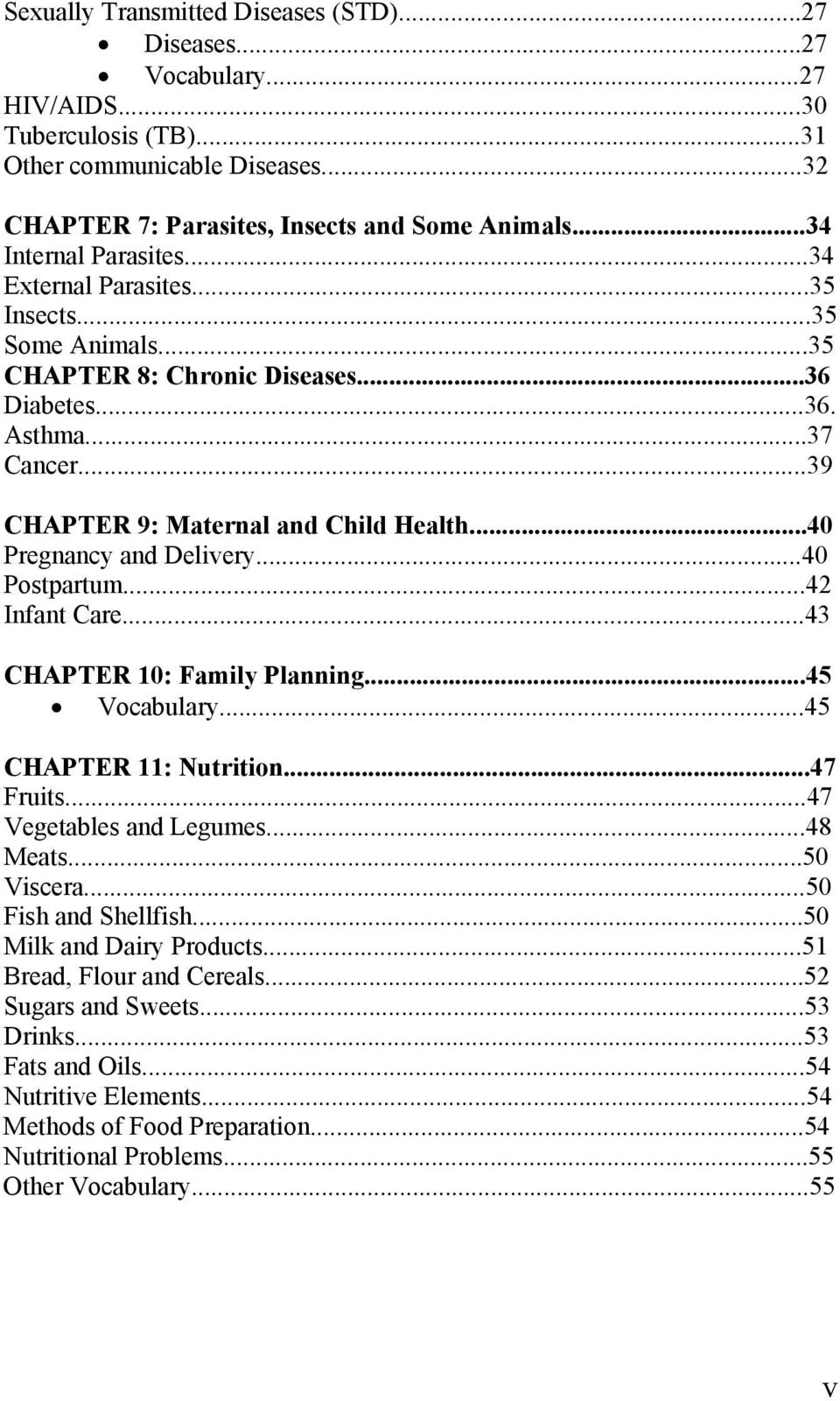 ..40 Pregnancy and Delivery...40 Postpartum...42 Infant Care...43 CHAPTER 10: Family Planning...45 Vocabulary...45 CHAPTER 11: Nutrition...47 Fruits...47 Vegetables and Legumes...48 Meats...50 Viscera.