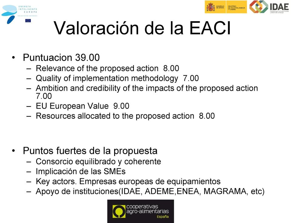 00 EU European Value 9.00 Resources allocated to the proposed action 8.