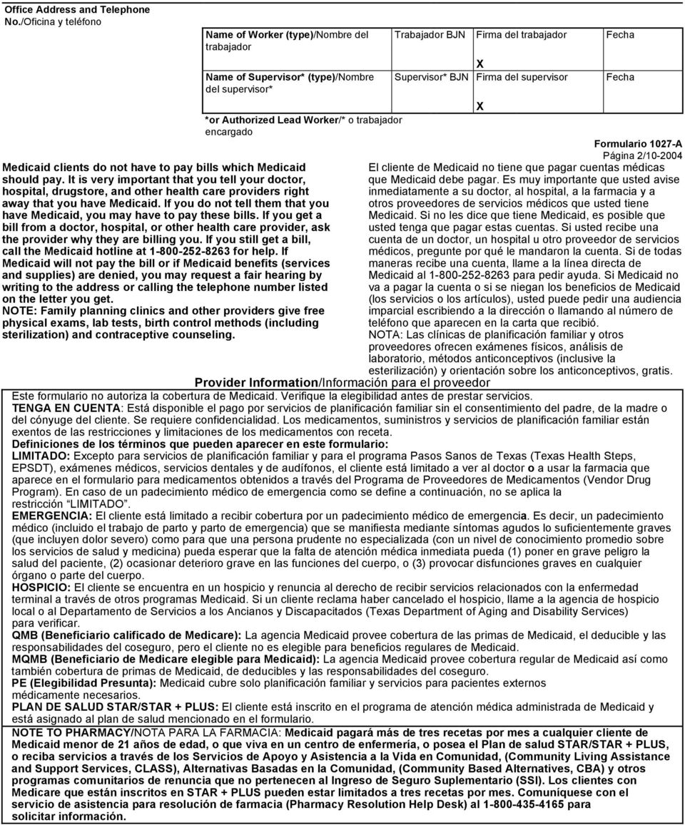 Authorized Lead Worker/* o trabajador encargado Formulario 1027-A Página 2/10-2004 Medicaid clients do not have to pay bills which Medicaid El cliente de Medicaid no tiene que pagar cuentas médicas