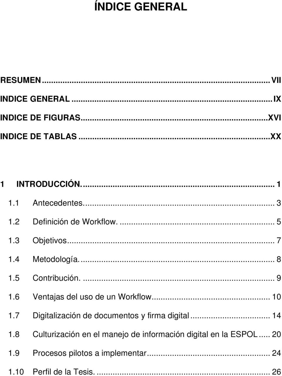 6 Ventajas del uso de un Workflow... 10 1.7 Digitalización de documentos y firma digital... 14 1.