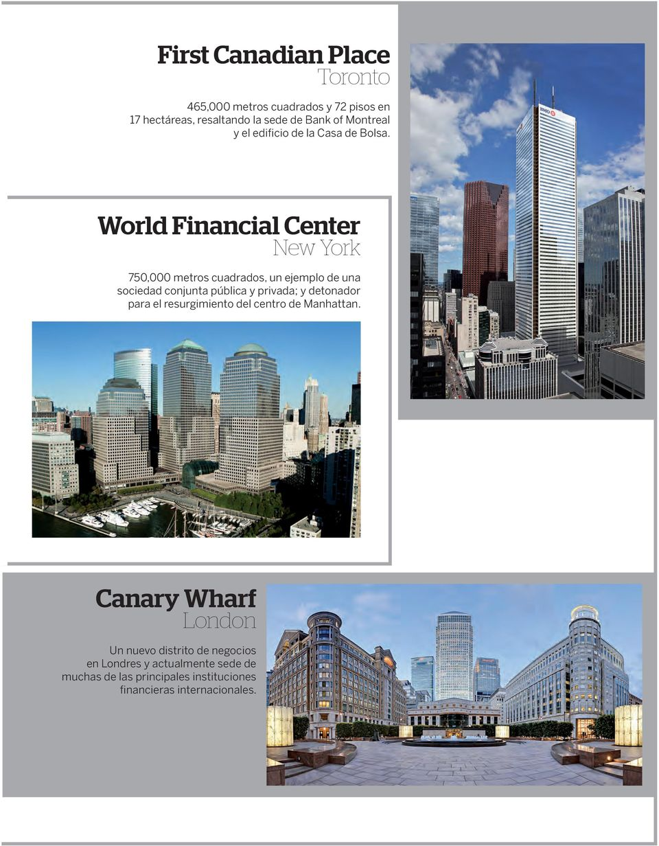 World Financial Center New York 750,000 metros cuadrados, un ejemplo de una sociedad conjunta pública y privada; y