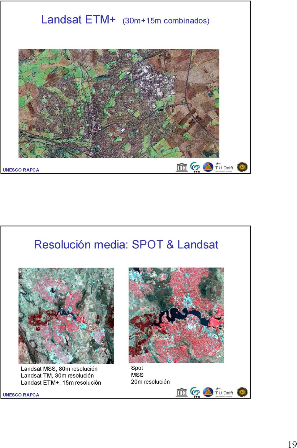 MSS, 80m resolución Landsat TM, 30m