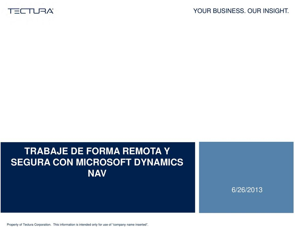 DYNAMICS NAV 6/26/2013 Property of Tectura