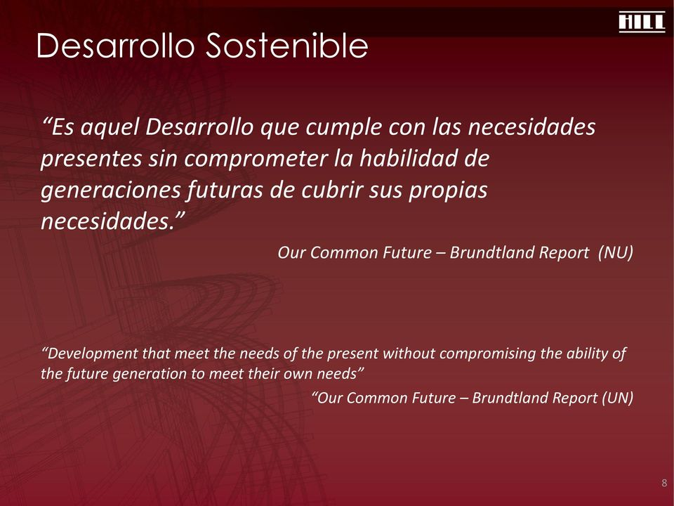 Our Common Future Brundtland Report (NU) Development that meet the needs of the present without