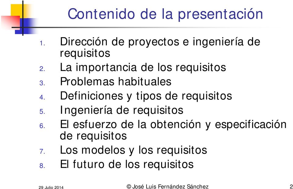 Definiciones y tipos de requisitos 5. Ingeniería de requisitos 6.
