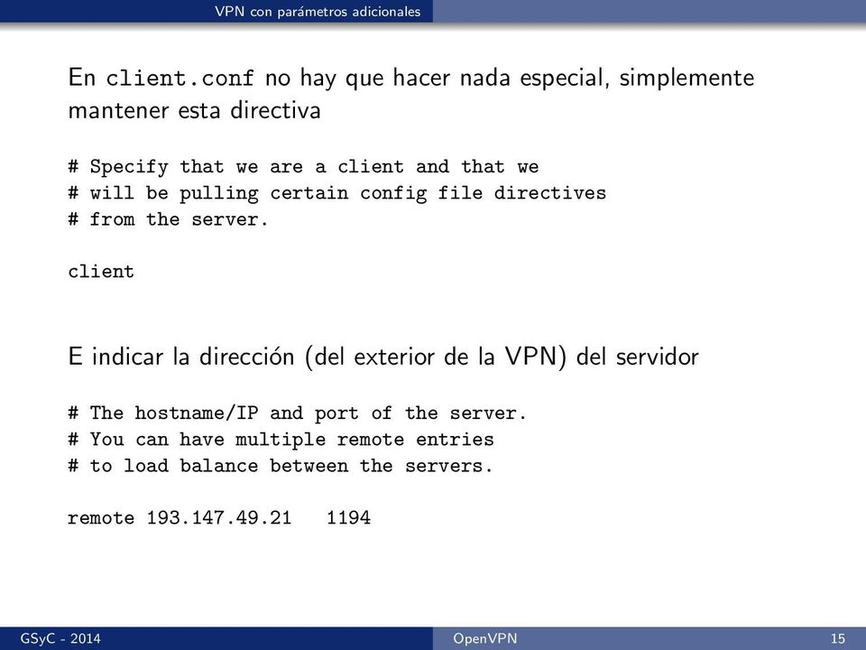 # will be pulling certain config file directives # from the server.