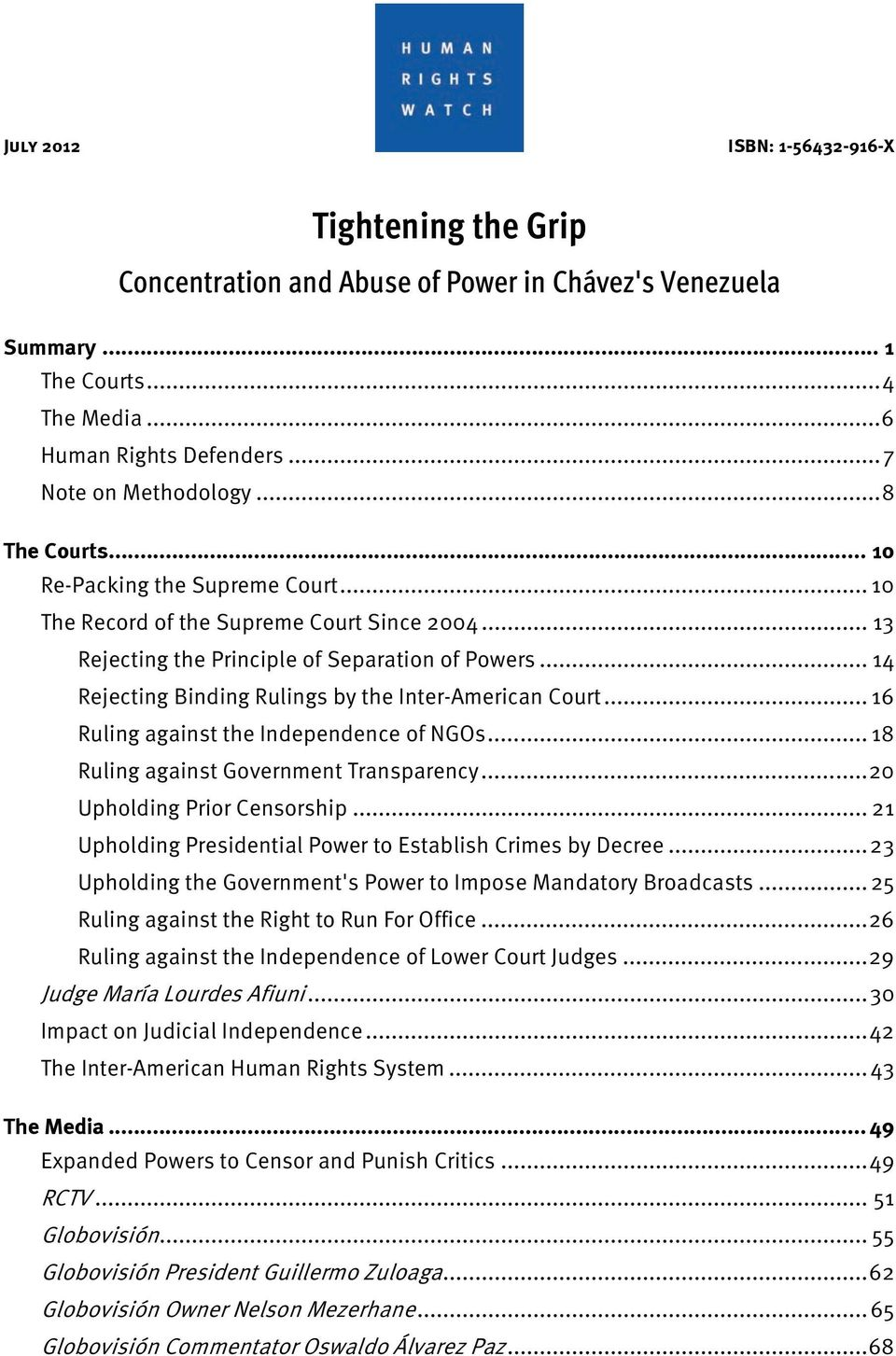 .. 14 Rejecting Binding Rulings by the Inter-American Court... 16 Ruling against the Independence of NGOs... 18 Ruling against Government Transparency... 20 Upholding Prior Censorship.