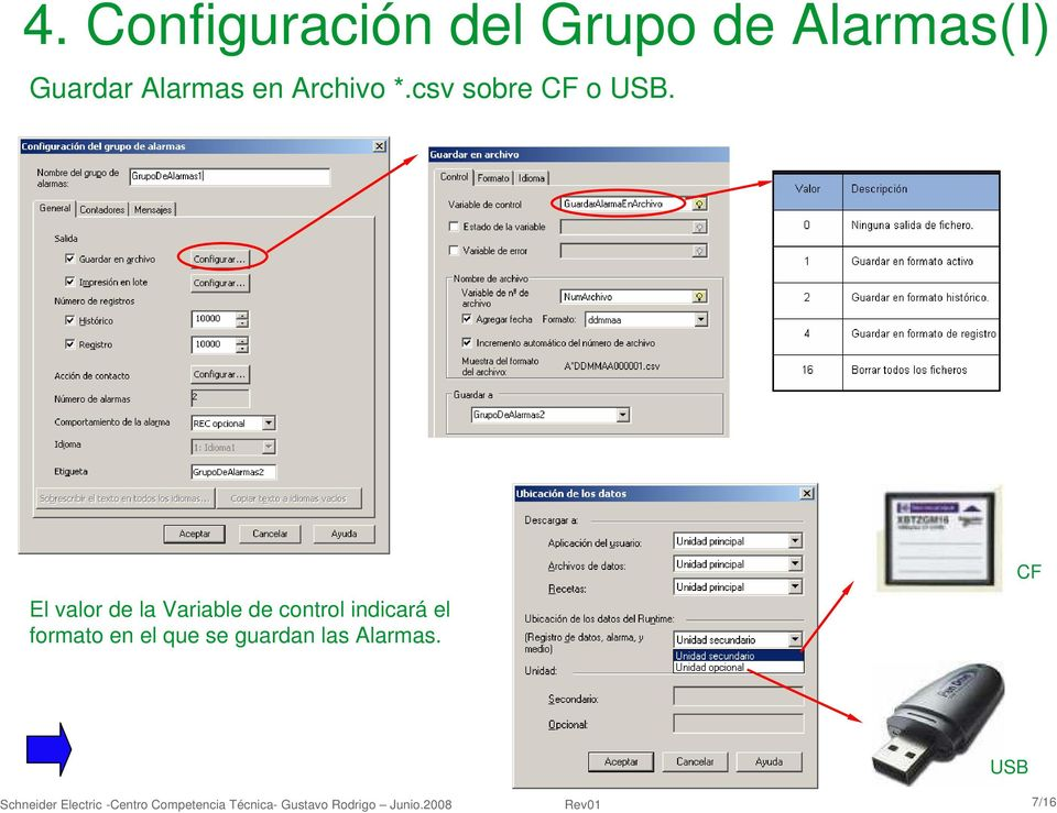El valor de la Variable de control indicará el