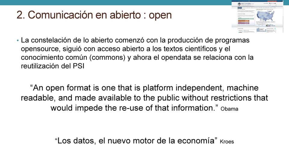 reutilización del PSI An open format is one that is platform independent, machine readable, and made available to the