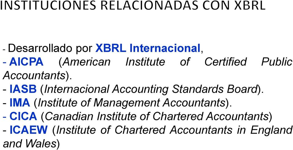 - IASB (Internacional Accounting Standards Board).