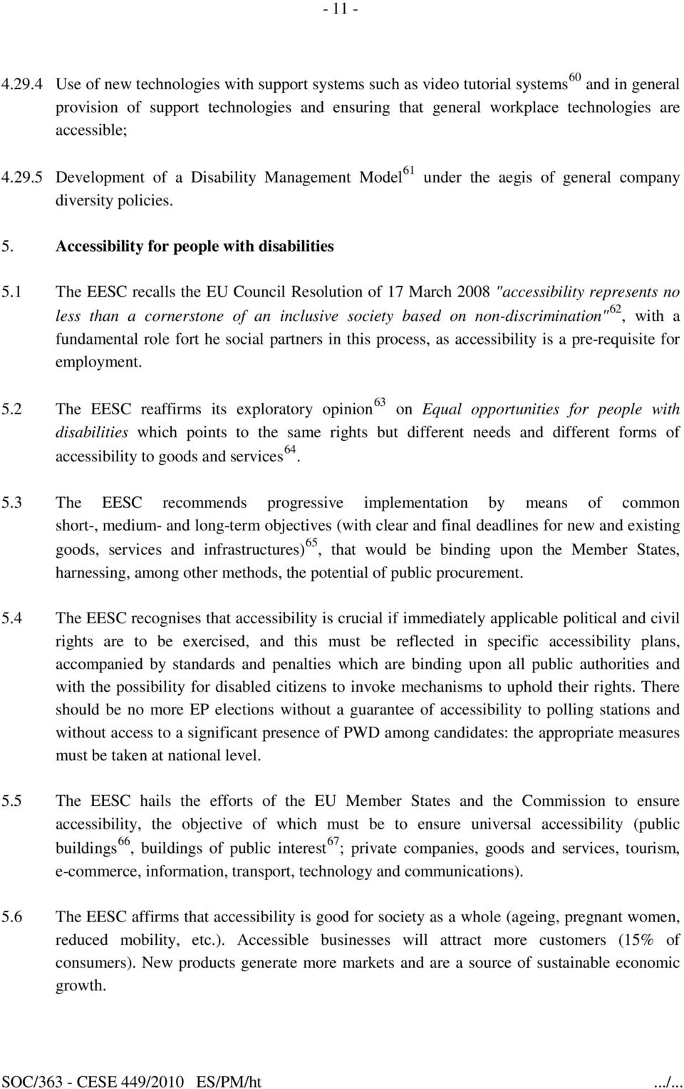 5 Development of a Disability Management Model 61 under the aegis of general company diversity policies. 5. Accessibility for people with disabilities 5.