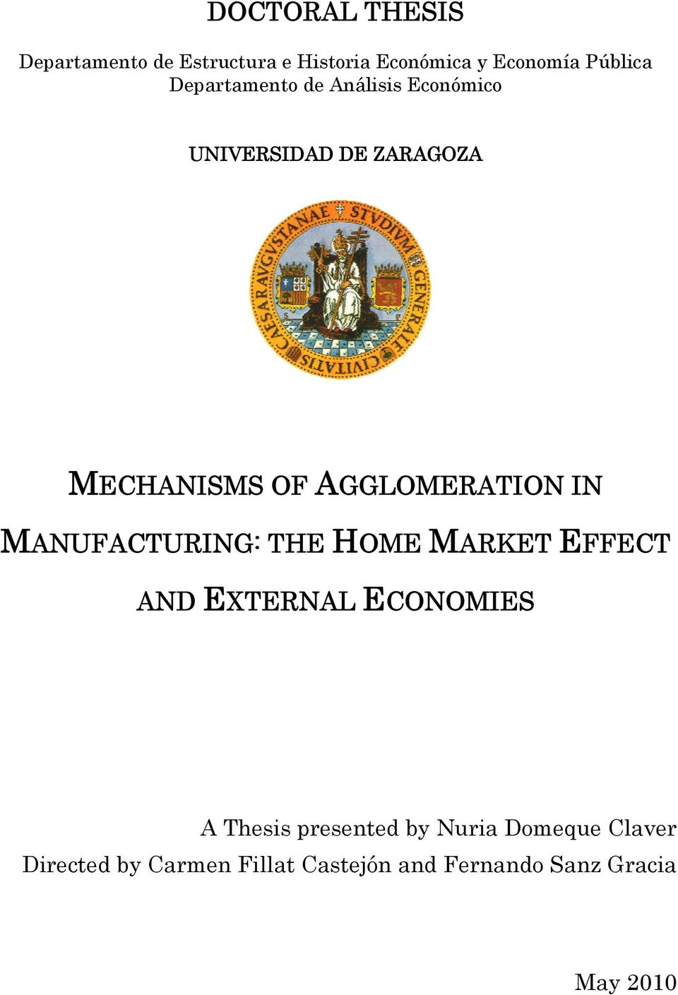 IN MANUFACTURING: THE HOME MARKET EFFECT AND EXTERNAL ECONOMIES A Thesis presented by
