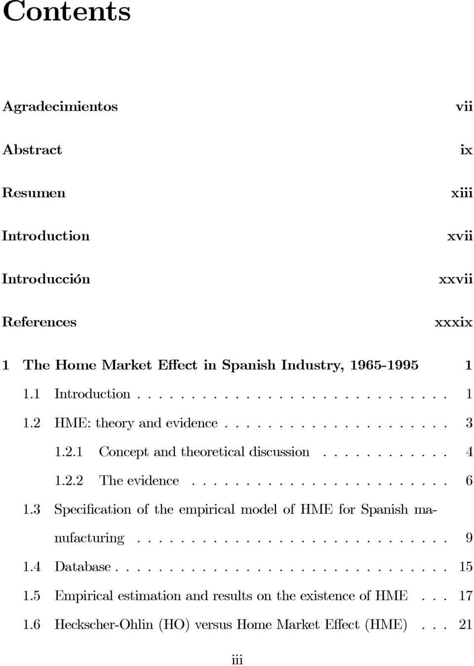 .. 4 1.2.2 Theevidence... 6 1.3 Specification of the empirical model of HME for Spanish manufacturing... 9 1.4 Database... 15 1.