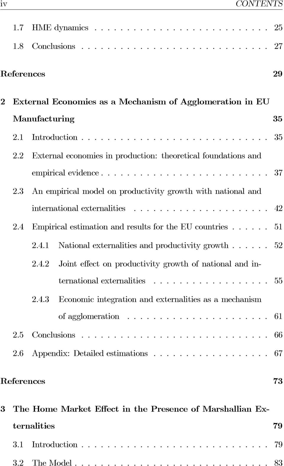 3 An empirical model on productivity growth with national and internationalexternalities... 42 2.4 Empirical estimation and results for the EU countries...... 51 2.4.1 National externalities and productivity growth.