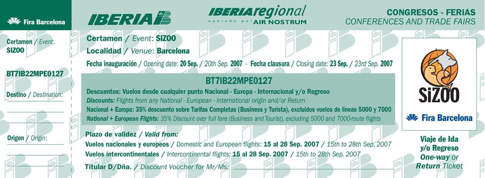 2007 BT7IB22MPE0127 Descuentos: Vuelos desde cualquier punto Nacional - Europa - Internacional y/o Regreso Discounts: Flights from any National - European - International origin and/or Return