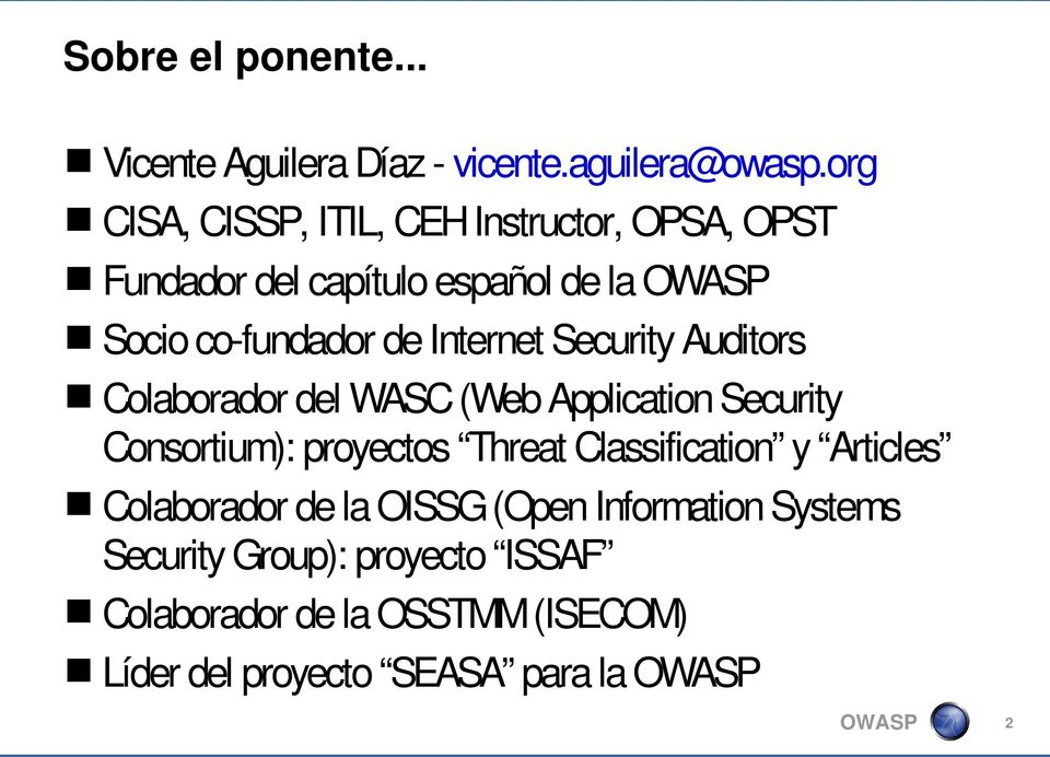 Internet Security Auditors Colaborador del WASC (Web Application Security Consortium): proyectos Threat