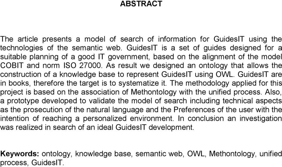 As result we designed an ontology that allows the construction of a knowledge base to represent GuidesIT using OWL. GuidesIT are in books, therefore the target is to systematize it.