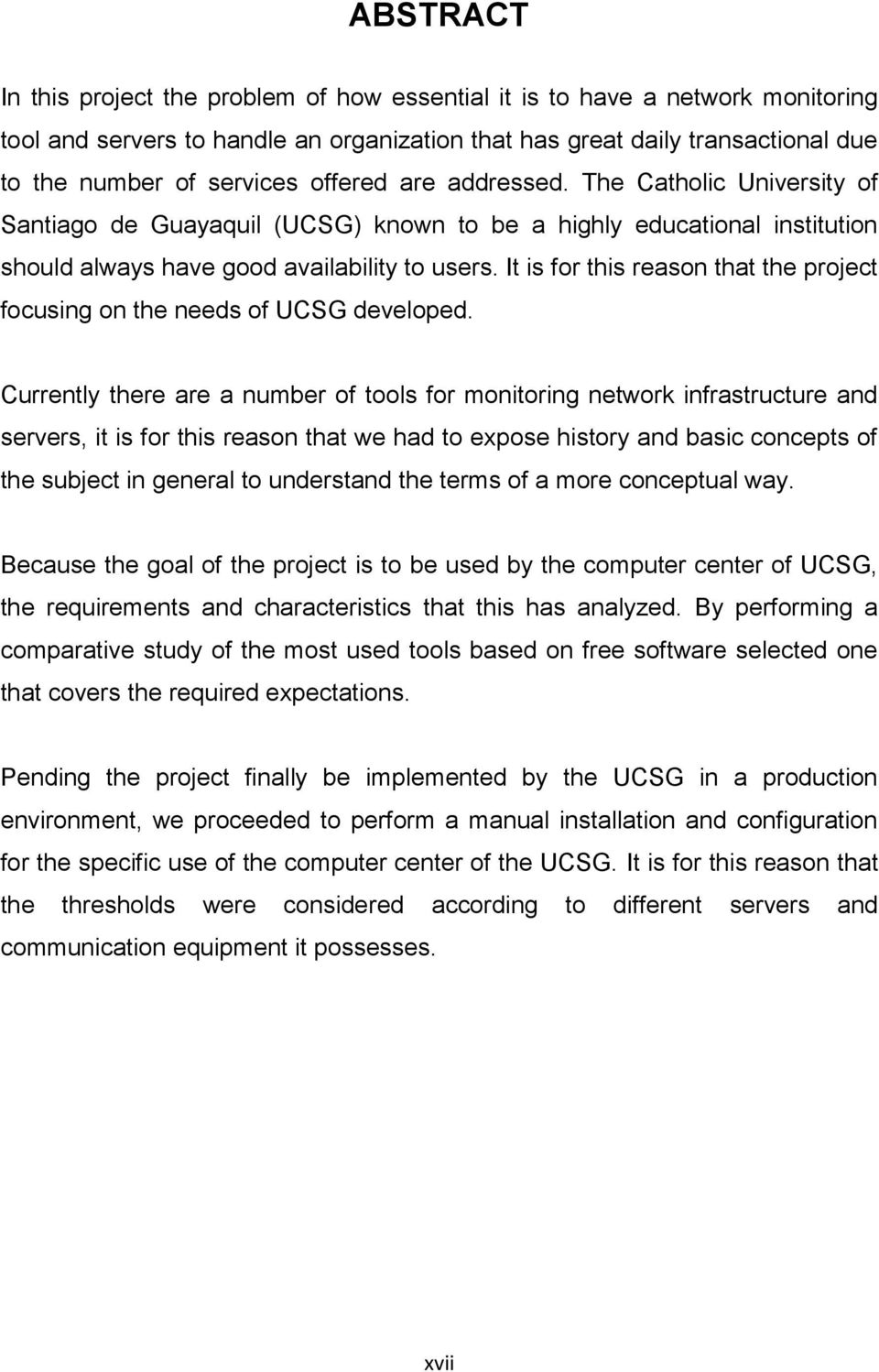 It is for this reason that the project focusing on the needs of UCSG developed.