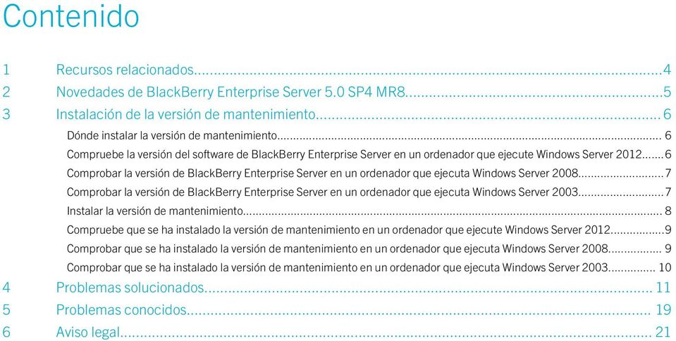 ..6 Comprobar la versión de BlackBerry Enterprise Server en un ordenador que ejecuta Windows Server 2008.