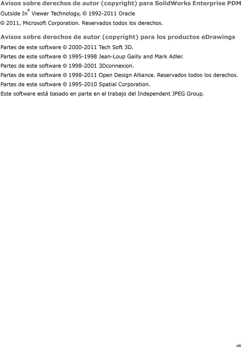 Partes de este software 1995-1998 Jean-Loup Gailly and Mark Adler. Partes de este software 1998-2001 3Dconnexion.