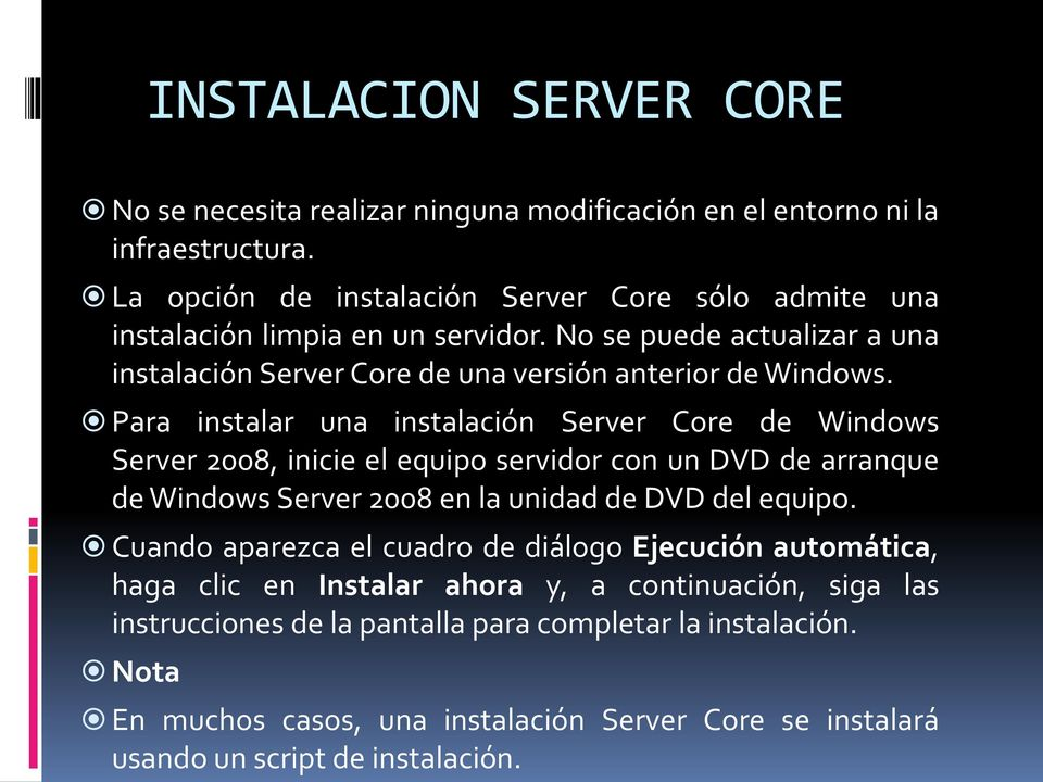 Para instalar una instalación Server Core de Windows Server 2008, inicie el equipo servidor con un DVD de arranque de Windows Server 2008 en la unidad de DVD del equipo.