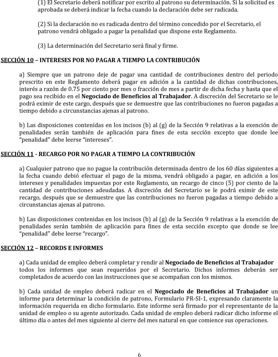 (3) La determinación del Secretario será final y firme.