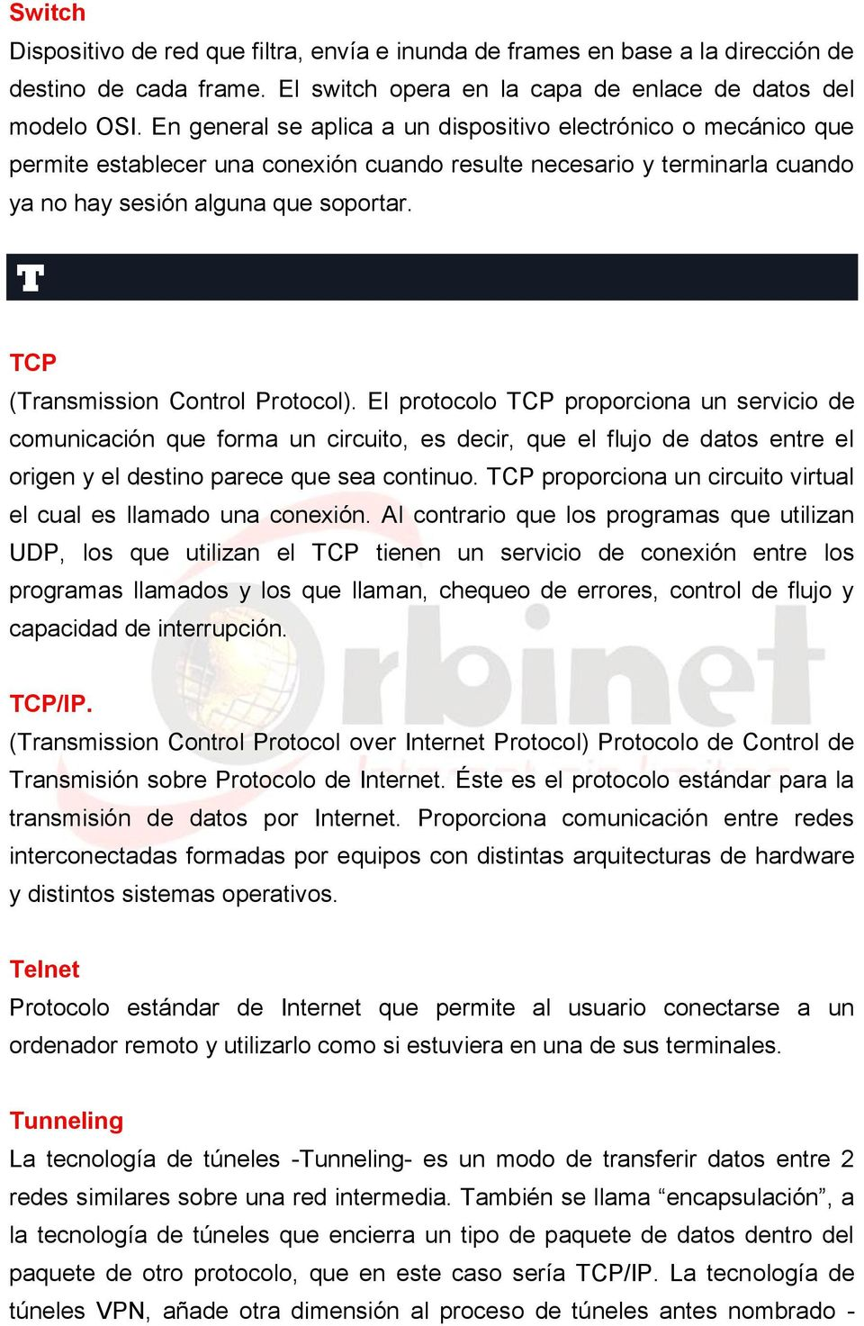 T TCP (Transmission Control Protocol).