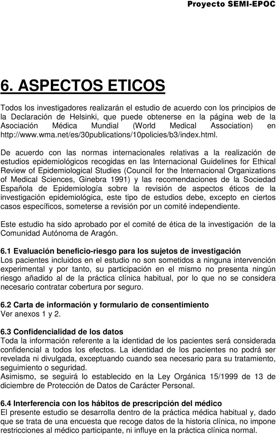 Medical Association) en http://www.wma.net/es/30publications/10policies/b3/index.html.