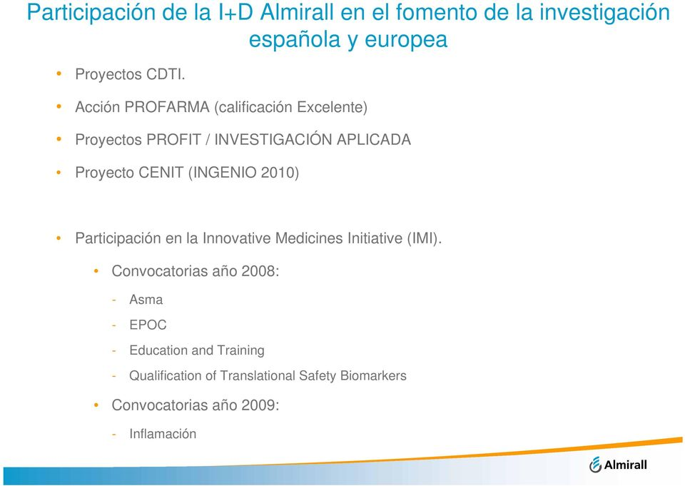 2010) Participación en la Innovative Medicines Initiative (IMI).