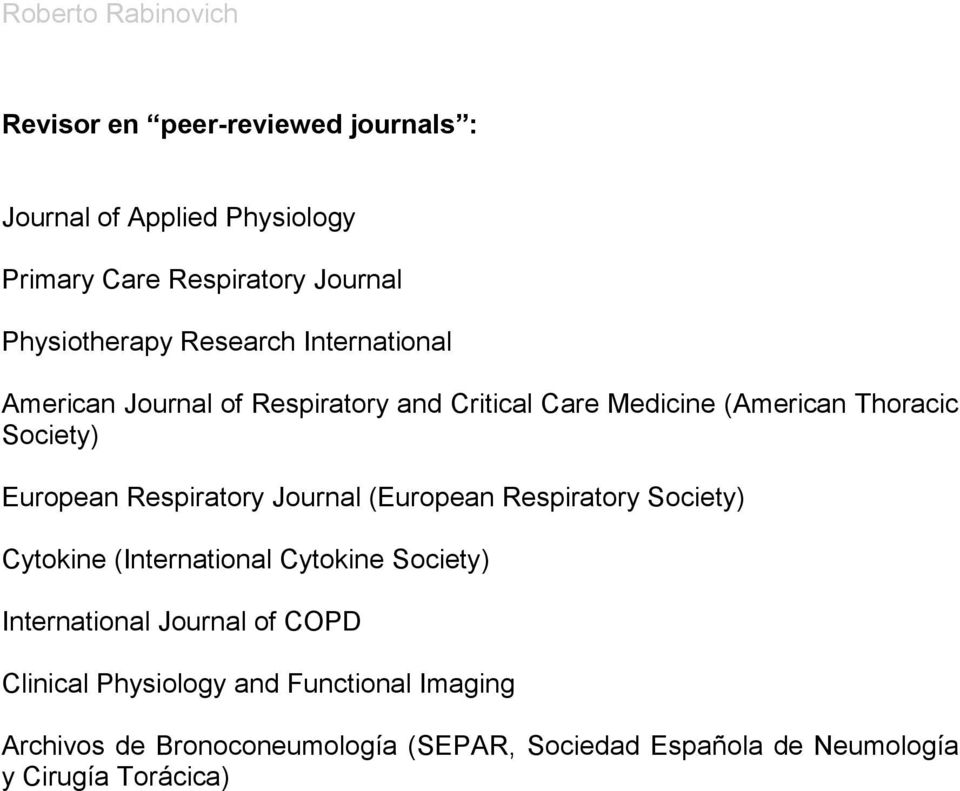 Journal (European Respiratory Society) Cytokine (International Cytokine Society) International Journal of COPD Clinical