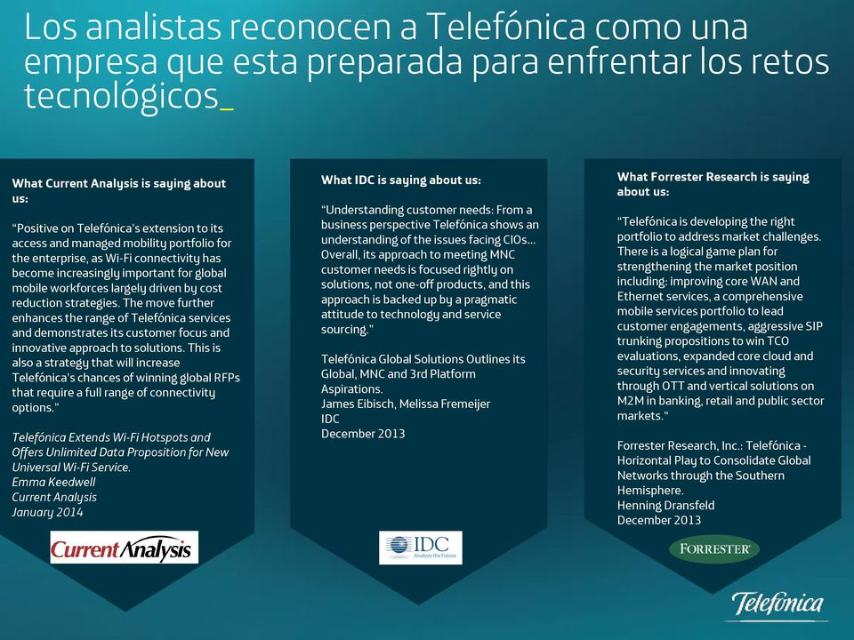 The move further enhances the range of Telefónica services and demonstrates its customer focus and innovative approach to solutions.