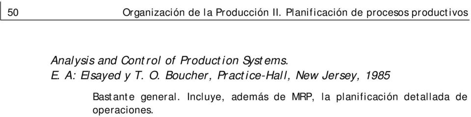 Production Systems. E. A: Elsayed y T. O.