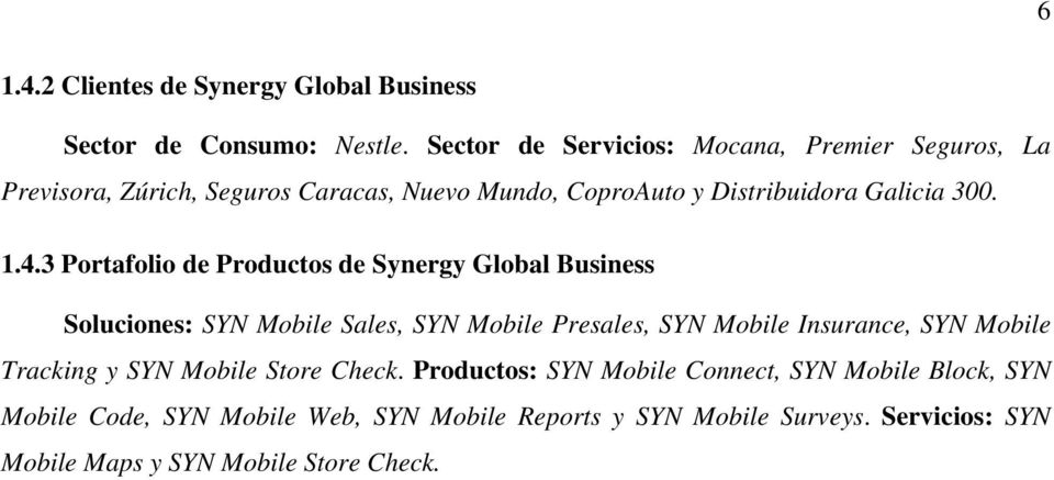 4.3 Portafolio de Productos de Synergy Global Business Soluciones: SYN Mobile Sales, SYN Mobile Presales, SYN Mobile Insurance, SYN Mobile