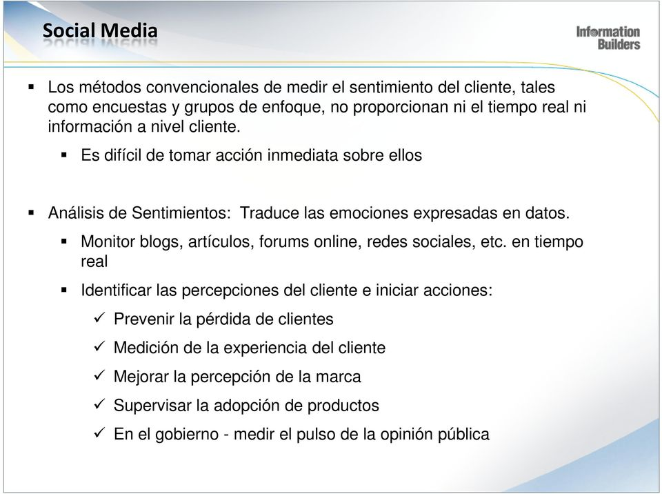 Monitor blogs, artículos, forums online, redes sociales, etc.