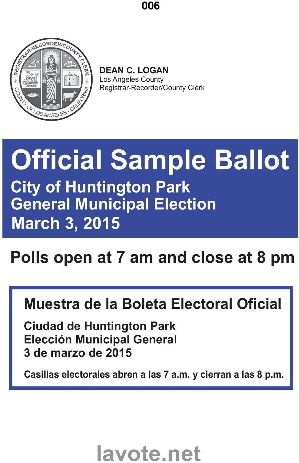 Huntington Park General Municipal Election March 3, 2015 Polls open at 7 am and close at 8 pm