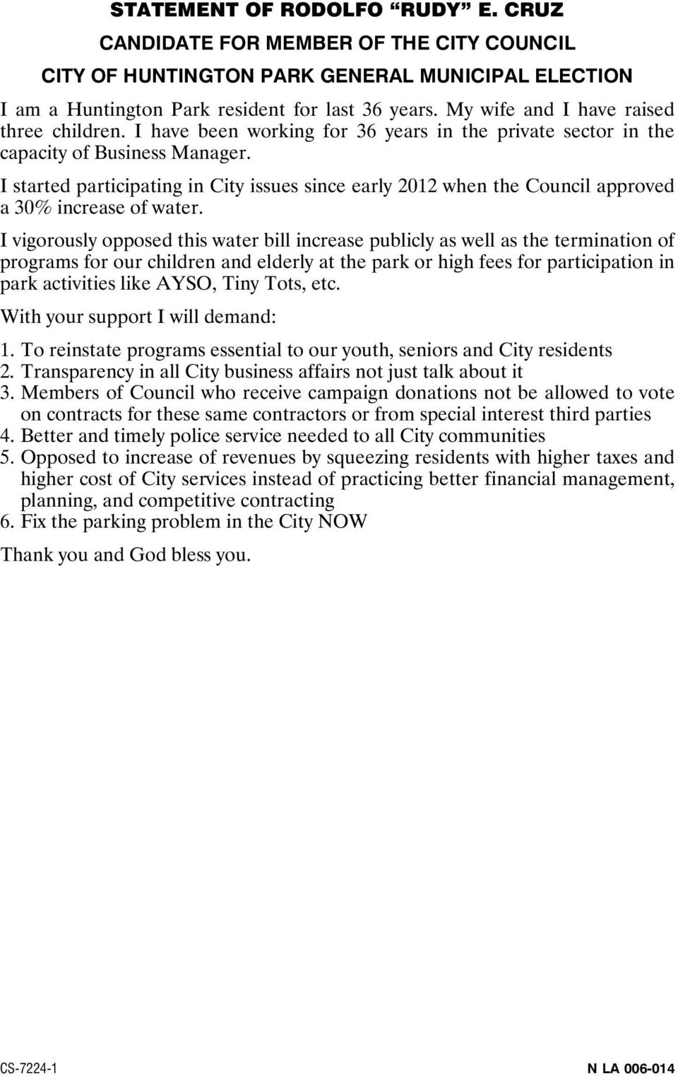 I started participating in City issues since early 2012 when the Council approved a 30% increase of water.