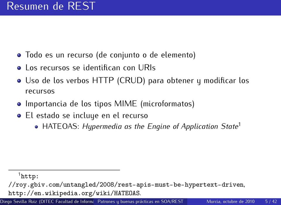 as the Engine of Application State 1 1 http: //roy.gbiv.com/untangled/2008/rest-apis-must-be-hypertext-driven, http://en.wikipedia.
