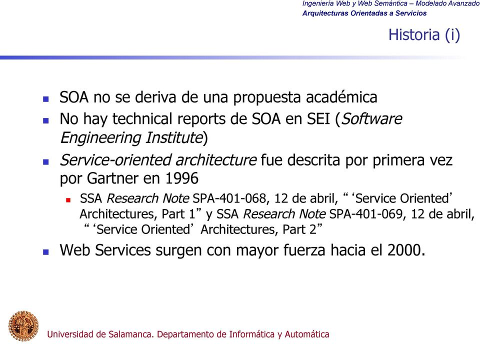 Research Note SPA-401-068, 12 de abril, Service Oriented Architectures, Part 1 y SSA Research Note