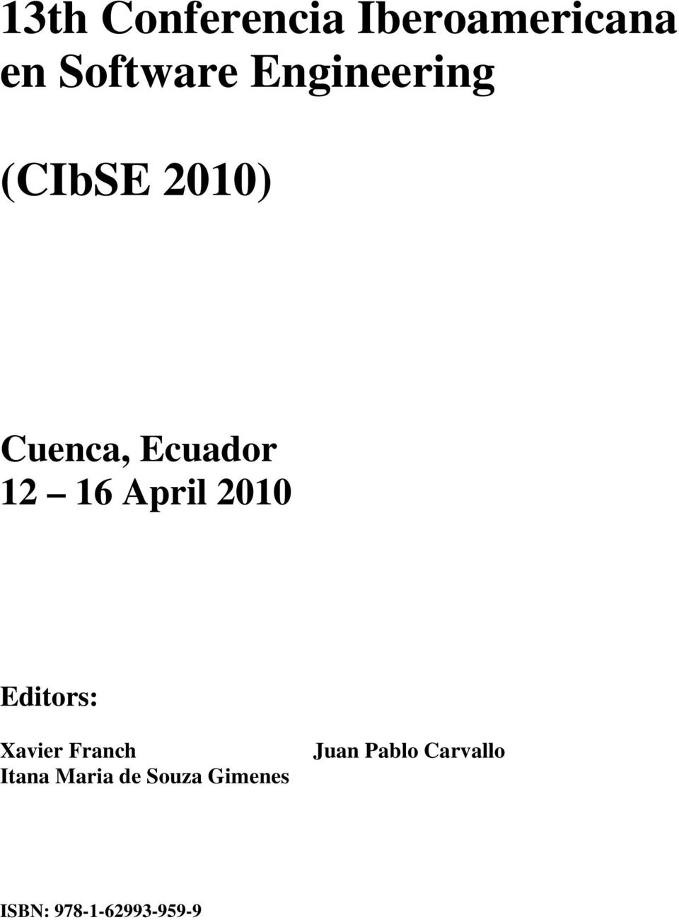 April 2010 Editors: Xavier Franch Itana Maria de