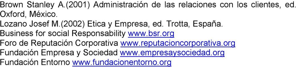 Business for social Responsability www.bsr.org Foro de Reputación Corporativa www.