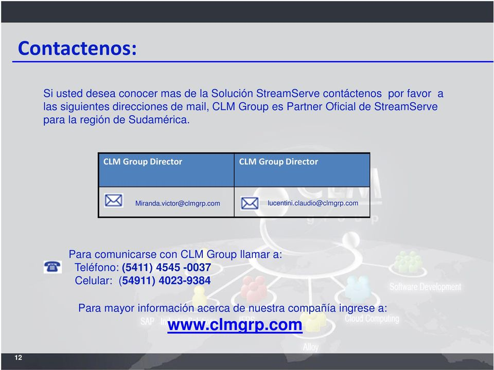 CLM Group Director CLM Group Director Miranda.victor@clmgrp.com lucentini.claudio@clmgrp.