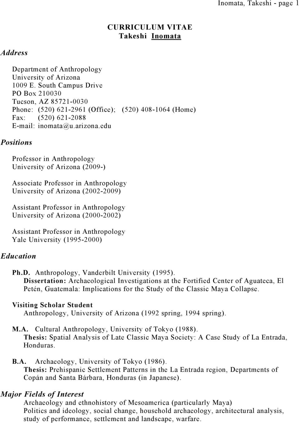 edu Positions Professor in Anthropology University of Arizona (2009-) Associate Professor in Anthropology University of Arizona (2002-2009) Assistant Professor in Anthropology University of Arizona