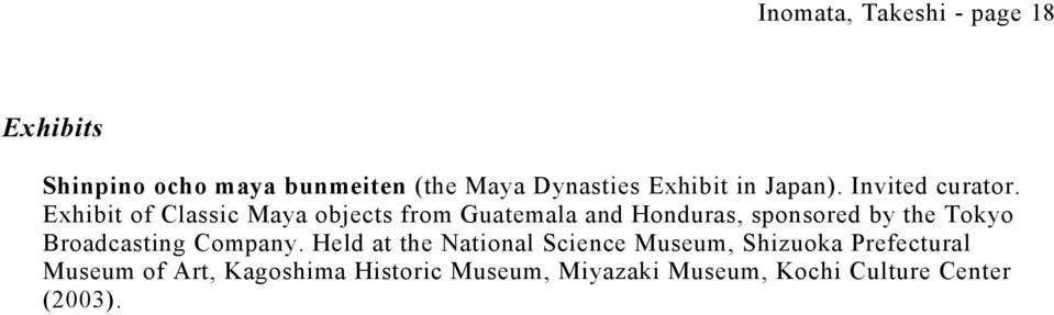 Exhibit of Classic Maya objects from Guatemala and Honduras, sponsored by the Tokyo