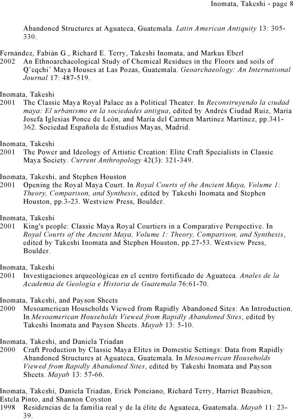 Geoarchaeology: An International Journal 17: 487-519. 2001 The Classic Maya Royal Palace as a Political Theater.