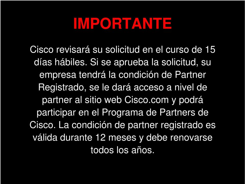 dará acceso a nivel de partner al sitio web Cisco.